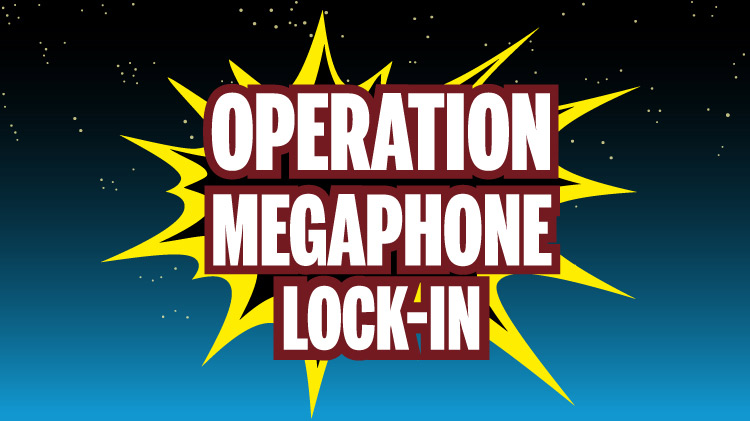 CYS Operation Megaphone Worldwide Lock-In