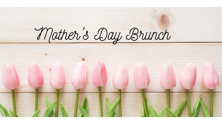 2020 Mother's Day Brunch