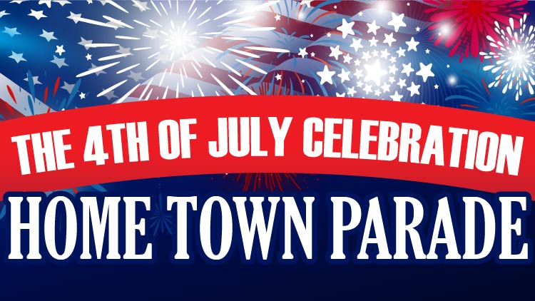4th of July Celebration & Home Town Parade